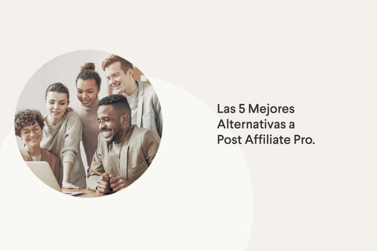 Las 5 mejores alternativas a Post Affiliate Pro