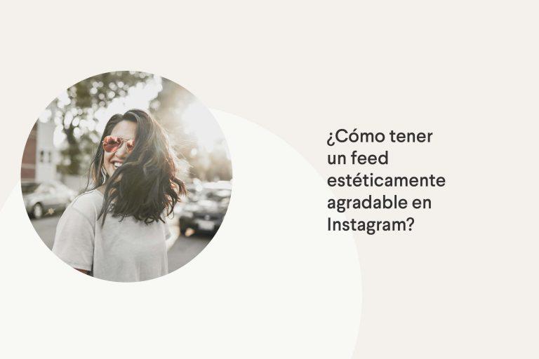 Cómo tener un feed estéticamente bonito en Instagram