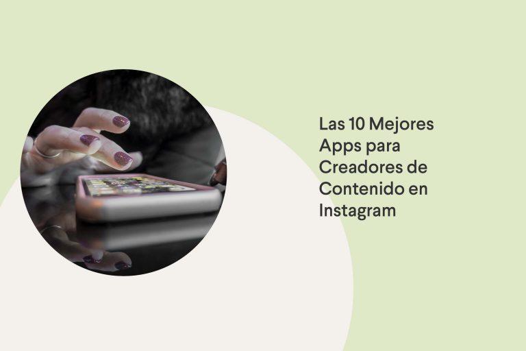 Las mejores apps para creadores de contenido en Instagram