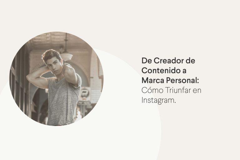 Cómo triunfar en Instagram, pasando de creador de contenido a marca personal