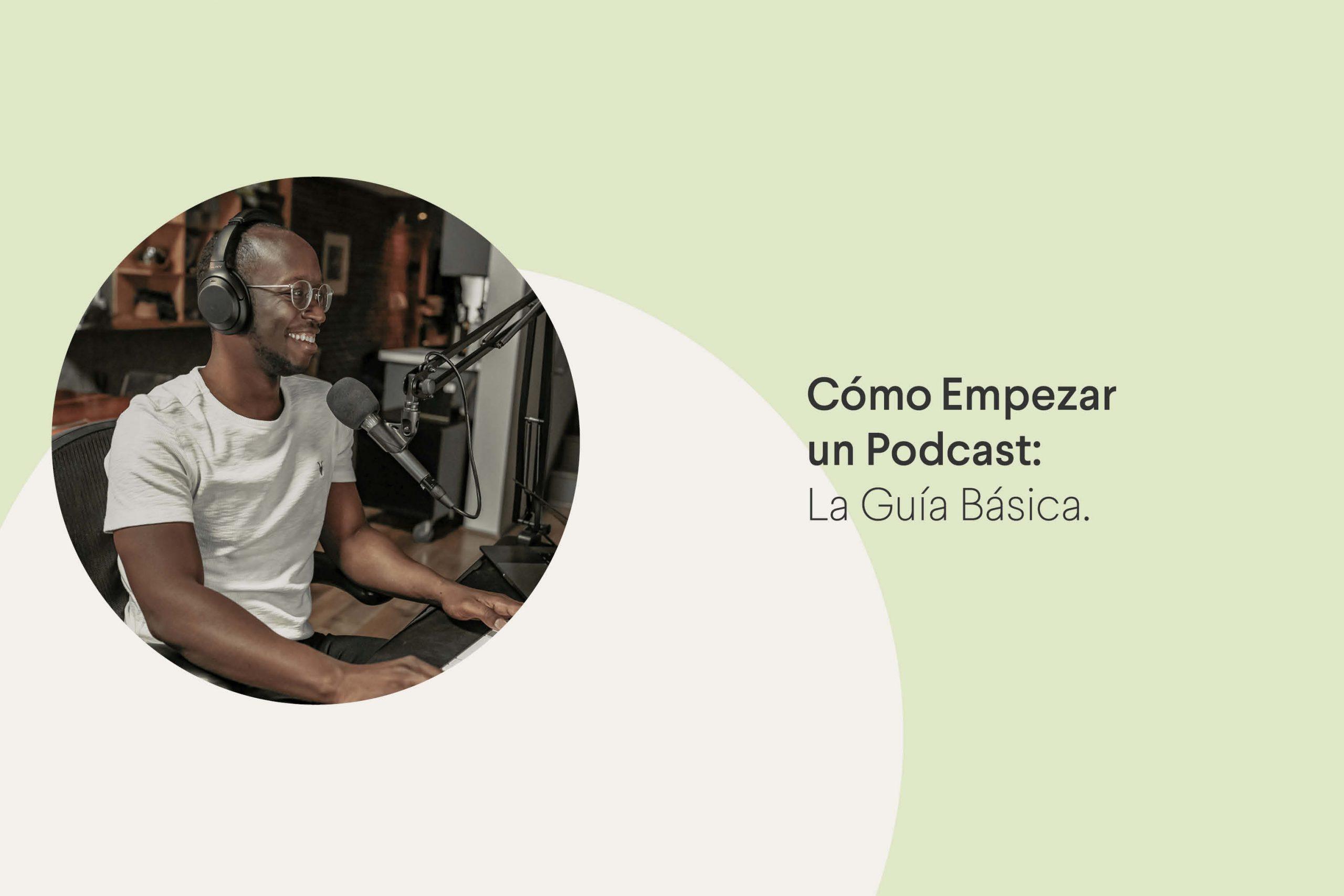 Guía básica para empezar un podcast