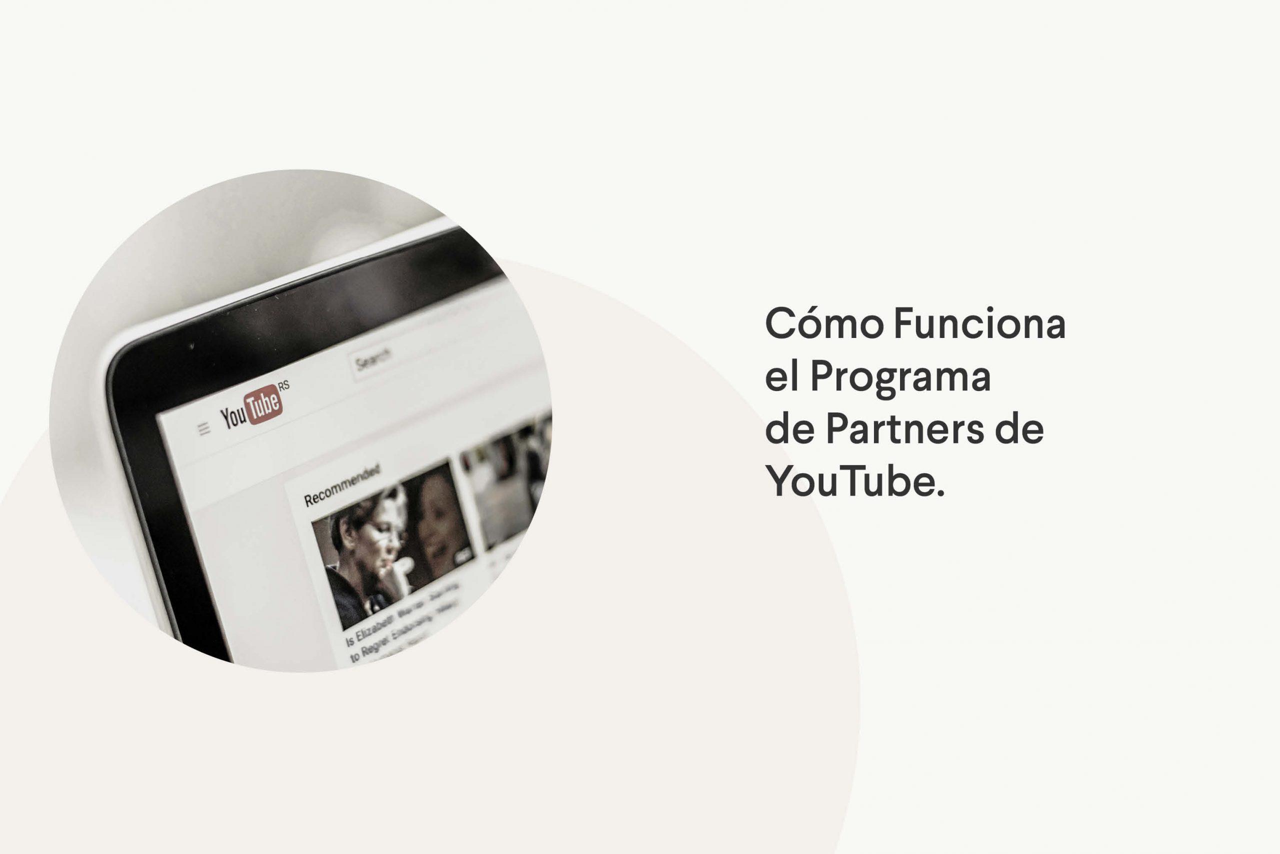 cómo funciona el programa de partners de YouTube