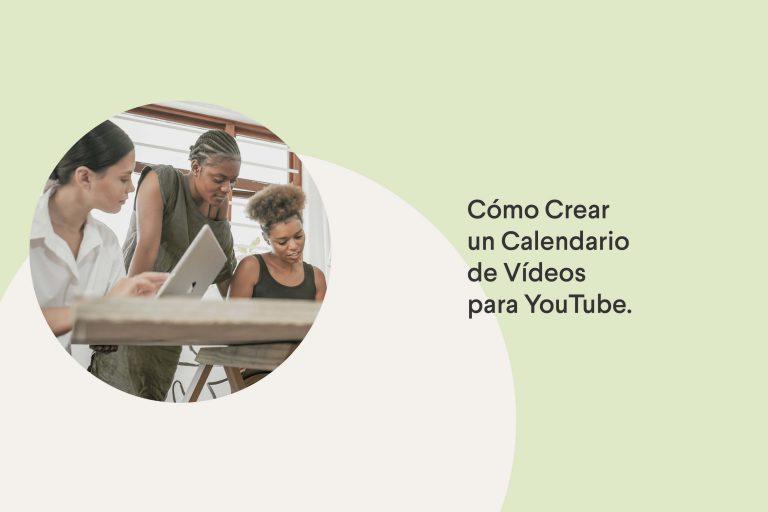 Cómo crear un calendarios de publicaciones para YouTube