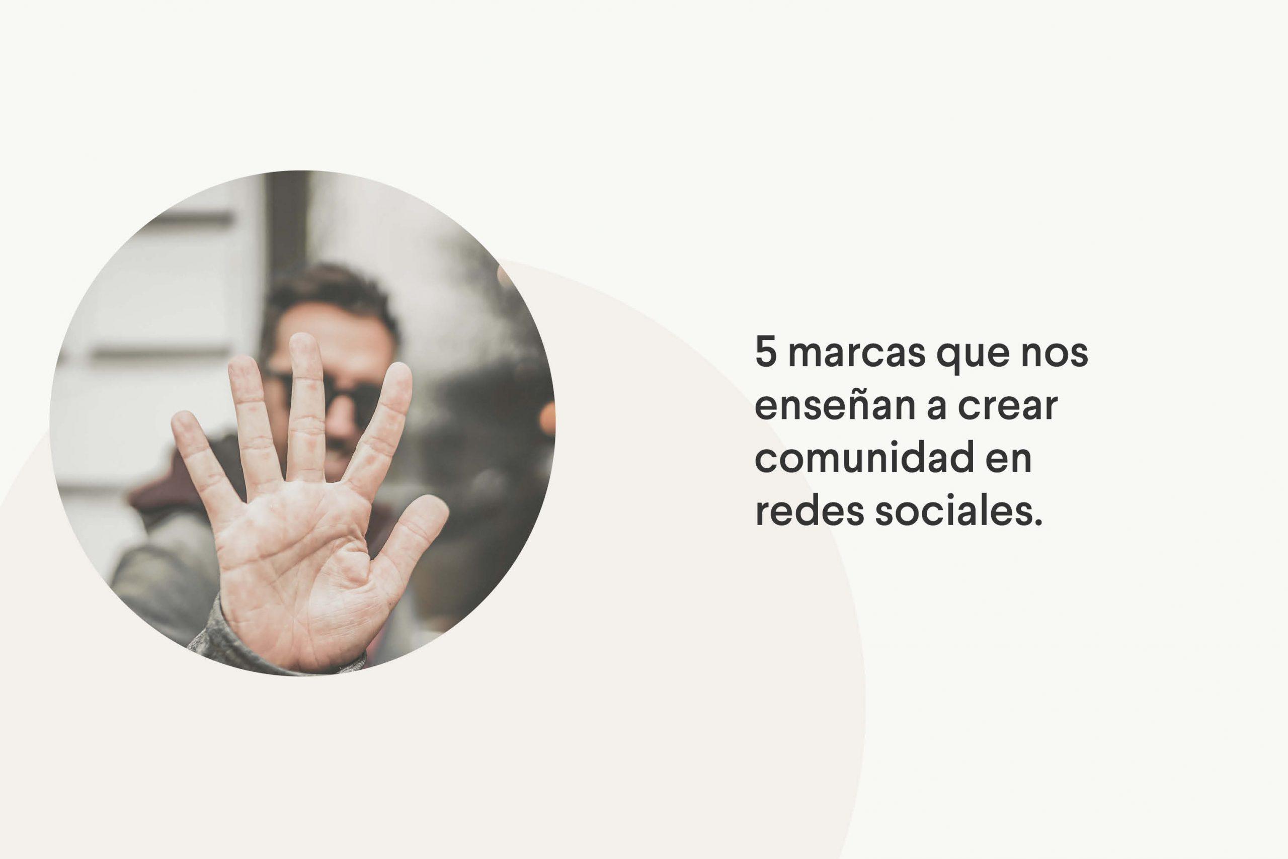 5 marcas que crean comunidad en redes sociales